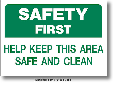 safety first help keep this area safe and clean sign