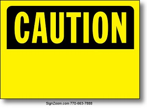 CAUTION (BLANK) OSHA Sign