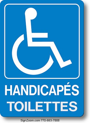 HANDICAPES TOILETTES / HANDICAPPED RESTROOMS Sign (French)