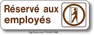 RESERVE AUX EMPLOYES / EMPLOYEES ONLY Sign (French)